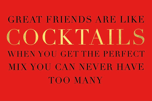 Sentiment card - Great friends are like cocktails