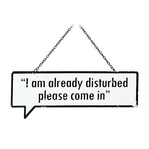 I'm already disturbed - hanging sign - 26cm