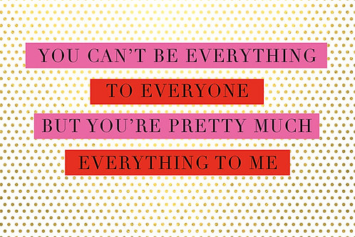 Sentiment postcard - You can't be everthing