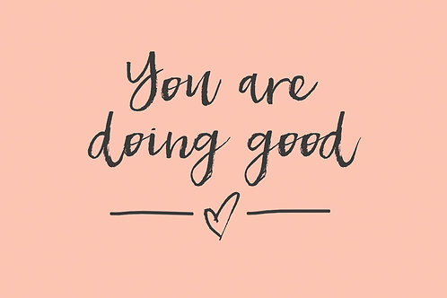 Sentiment postcard - You are doing good
