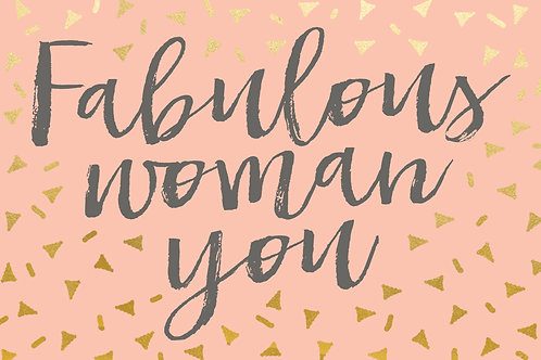 Sentiment postcard - Fabulous woman you