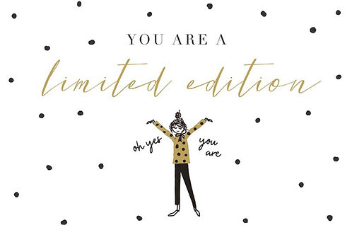 Sentiment card - You are a limited edition
