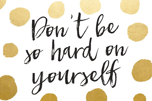 Sentiment postcard - Don't be so hard on yourself