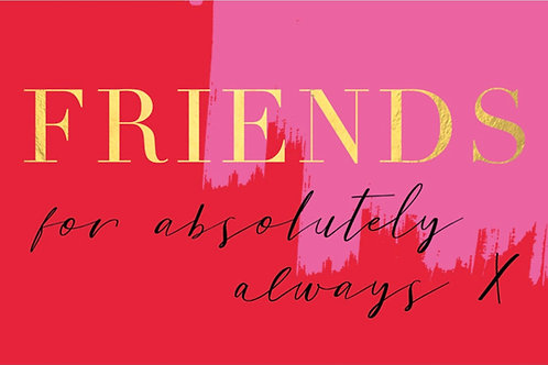 Sentiment card - Friends for absolutely always