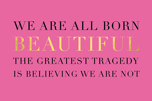 Sentiment card - We are all born beautiful