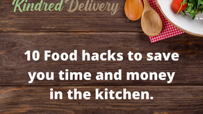 10 Food hacks to save you time and money in the kitchen.