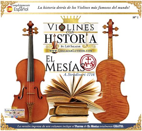 El Mesías - Violines con Historia | Magazine Vol.1 Leo Salazar Luthier