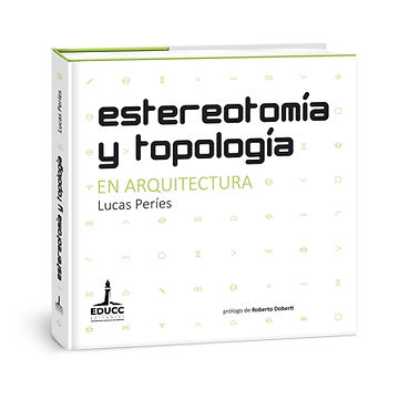 Estereotomia y topologia en arquitectura