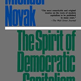Sep 9 - Michael Novak, Theology of Capital