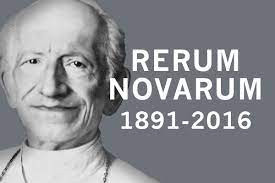 May 15 The Pope, Workers Rights and Rerum Novarum