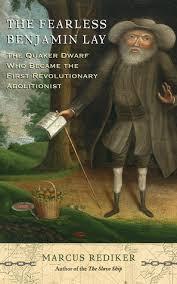 Feb 8 Anti slavery Quaker Benjamin Lay