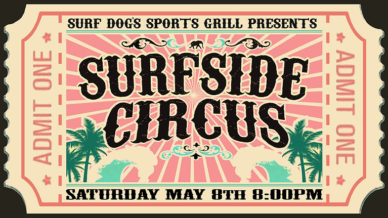 Surfside Circus at Surf Dog's Sports Gri