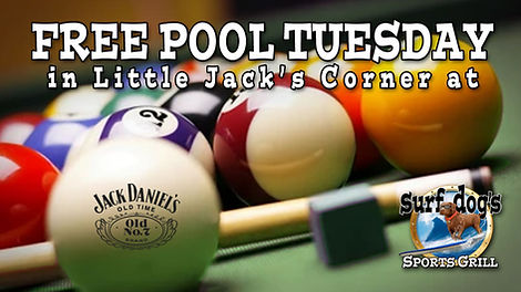 Free Pool TUESDAY at Surf Dog's Sports G
