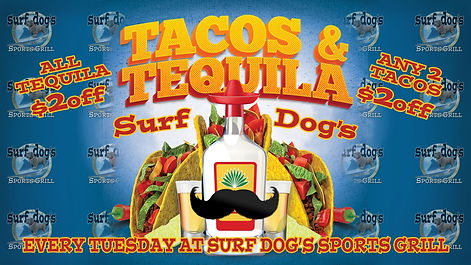 Tacos & Tequila $2 off at Surf Dog's Spo