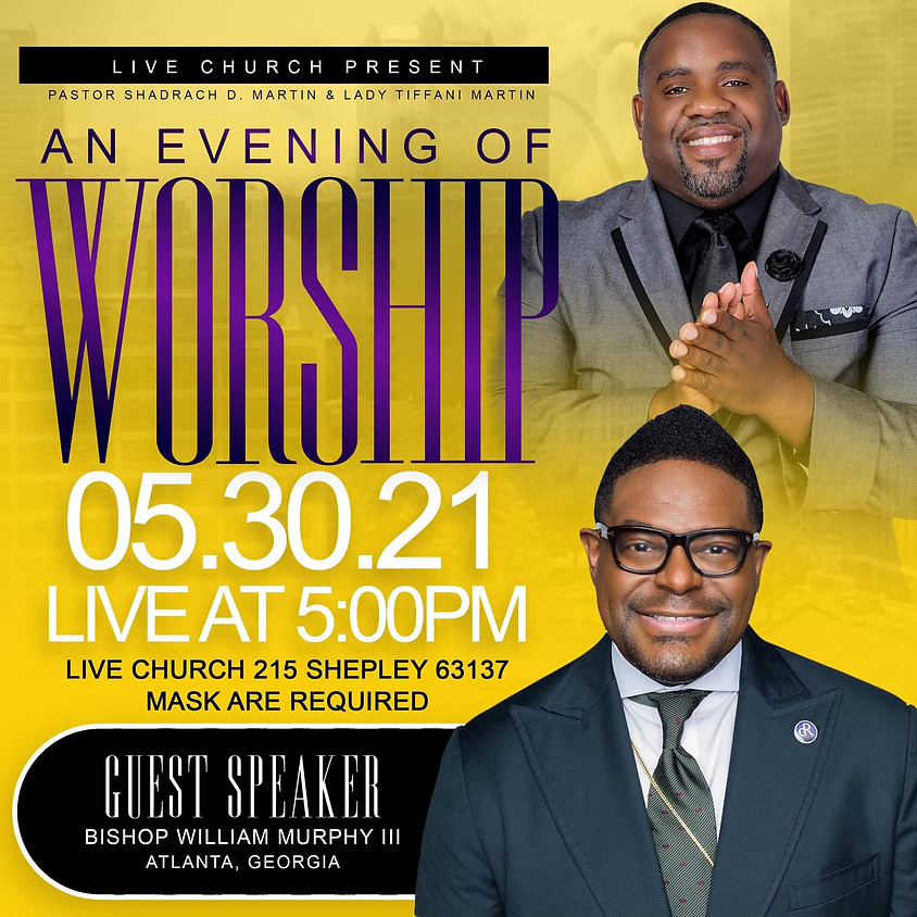 An Evening of Worship w/ Guest Speaker Bishop William Murphy III