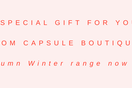 A Gift for Capsule Boutique Subscribers