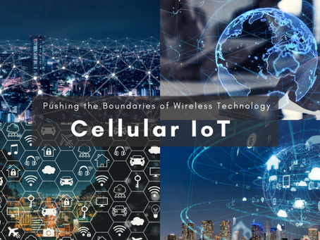 Pushing the Boundaries of Wireless Technology - Cellular IoT