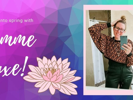 Rolling into Spring with Femme Luxe Fashion