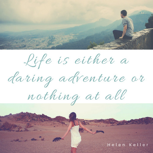 Life is either a daring adventure or nothing at all quote
