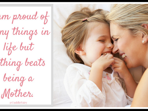 I am proud of many things in life but nothing beats being a mother