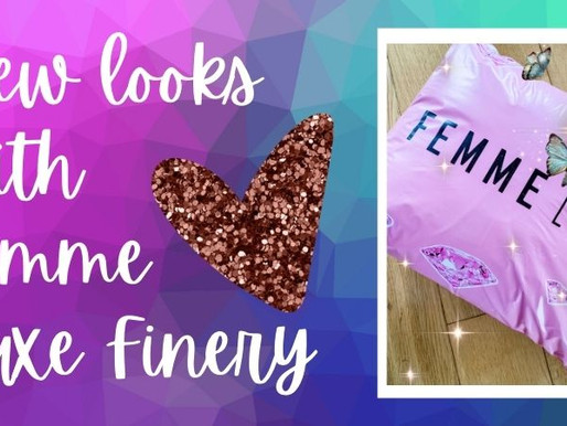New looks with Femme Luxe
