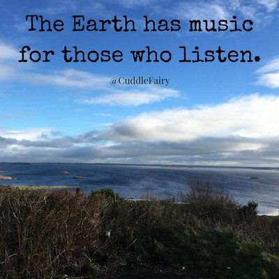 the earth has music for those who will listen quote. photo of tourmakeady county mayo