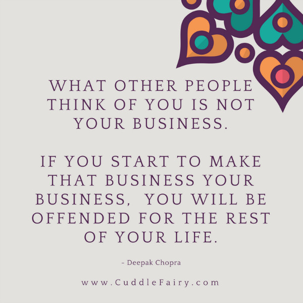 what other people think is not your business deepak chopra quote