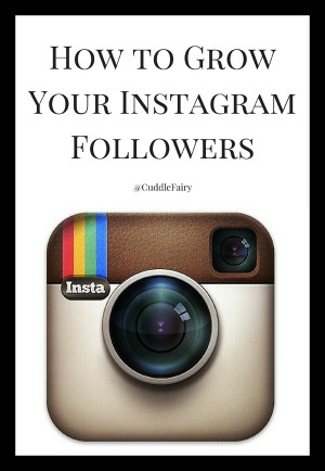How to GrowYour InstagramFollowers a