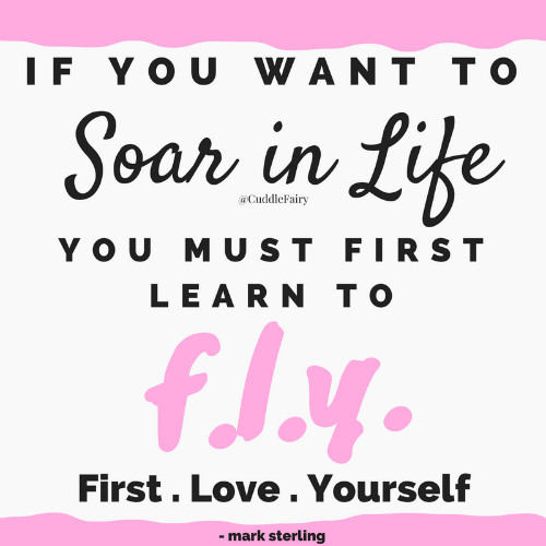 first love yourself fly quote
