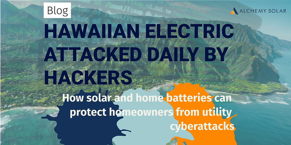 HECO is attacked with ransomwareevery day. Learn what solar and battery storage like the Powerwall 2 can do to protect homeowners against ransomware utility attacks