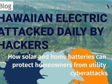 Hawaiian Electric attacked daily by hackers: How solar and batteries protect homeowners