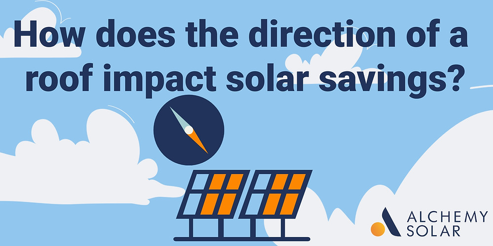 Roof orientations impact on solar performance and savings