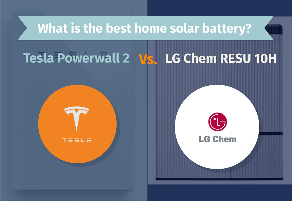 How does the Tesla Powerwall 2 compare to the LG Chem RESU 10H