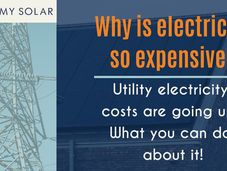 Why is electricity so expensive? Utility electricity costs are going up! What you can do about it!