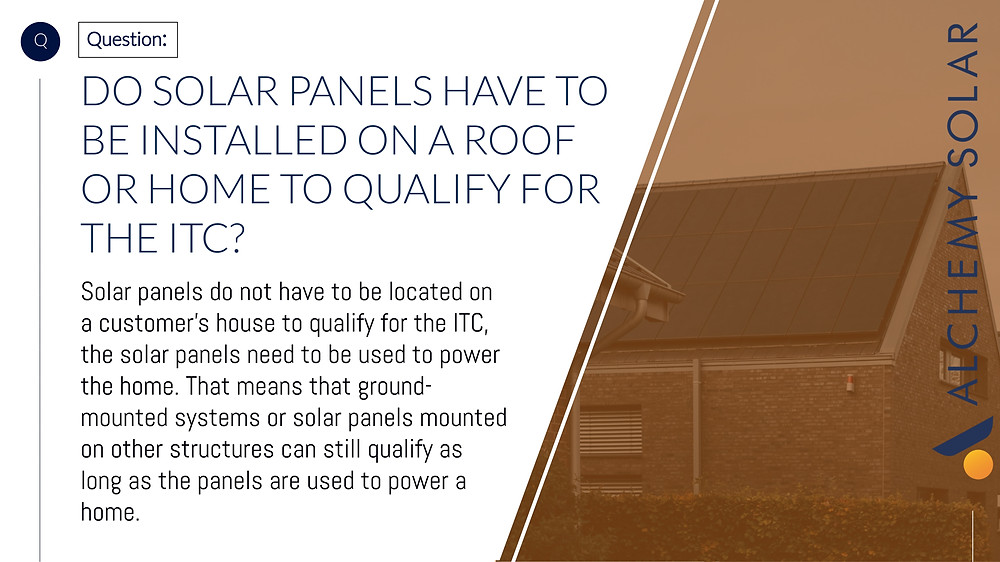 Can solar panels be installed on anywhere besides the roof to qualify for the ITC?