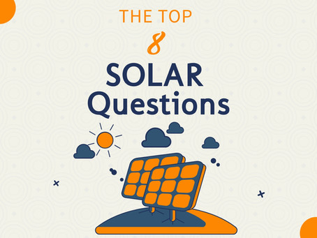 The 8 Most Common Solar Questions Answered: All Answered In One Place!