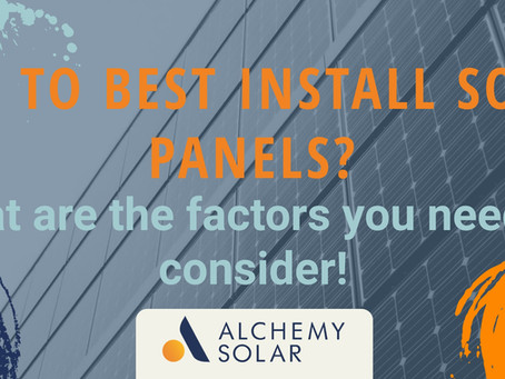 How to best install solar panels? Seven Factors to maximize a solar panel install