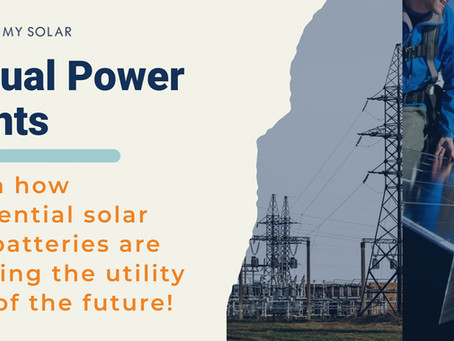 Virtual Power Plants: Residential solar and batteries is creating the utility grid of the future!