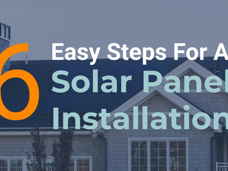 6 easy steps for a solar panel system installation (2020 guide)