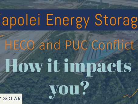 Kapolei Energy Storage Project: HECO and PUC conflict and why Oahu homeowners are better with solar