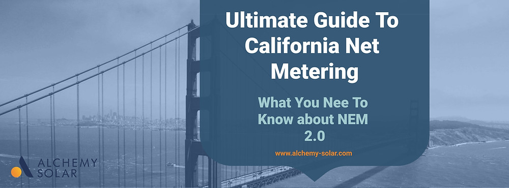 All of the information on California solar NEM policy and how Net Energy Metering 2.0 Impacts solar savings