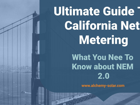 Ultimate Guide to California Net Energy Metering: Everything You Need To Know About NEM 2.0
