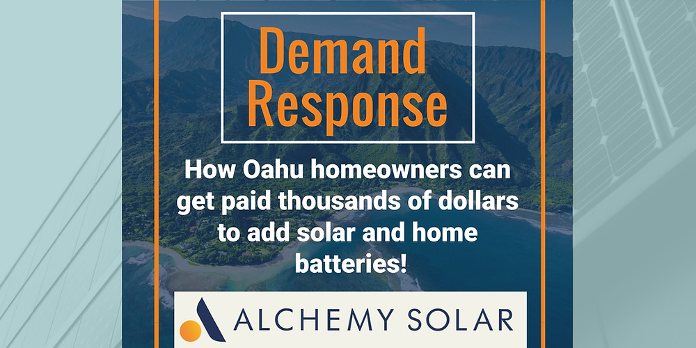 Demand Response is the Hawaii electric program that allows homeowners to save on solar and get paid thousands of dollars to add a battery