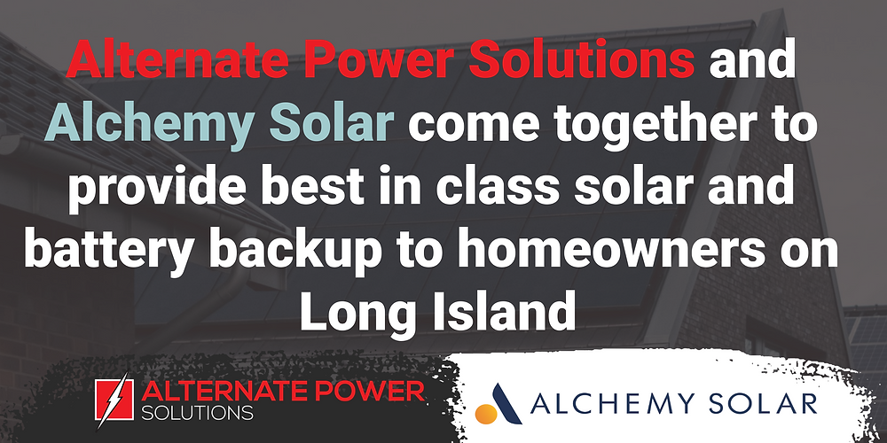 Alternate Power Solutions and Alchemy Solar work to help Long Island homeowners get solar and battery backup for $0 down
