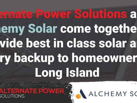 Alternate Power Solutions and Alchemy Solar partner to provide Long Island with solar and batteries