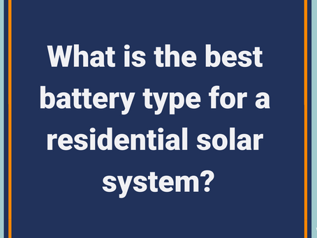 What is the best battery type for a residential solar system?