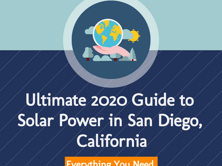 Ultimate 2020 Guide to Solar Power in San Diego, California: Everything you need to know