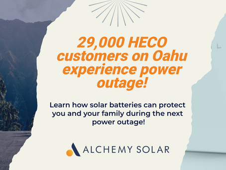 29,000 HECO customers on Oahu experience power outage! Learn how solar batteries protect you!