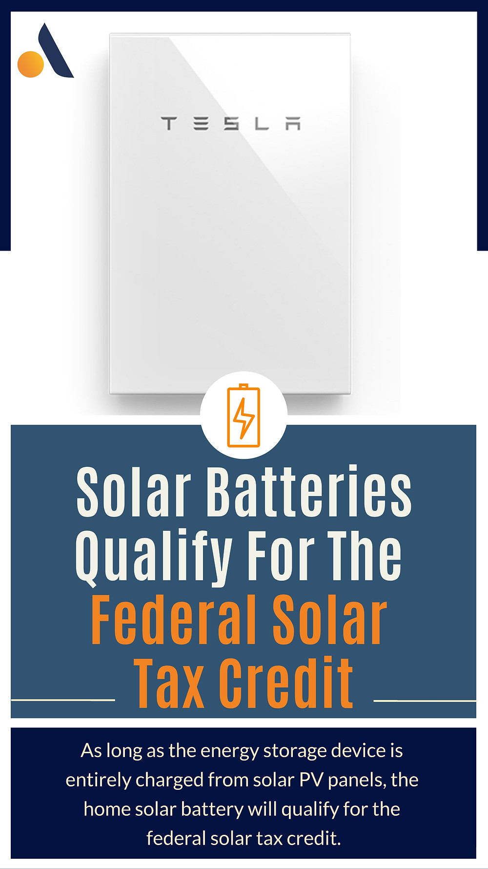 If the solar battery is fully charged with solar panels, the battery can qualify for the federal solar tax credit (ITC)