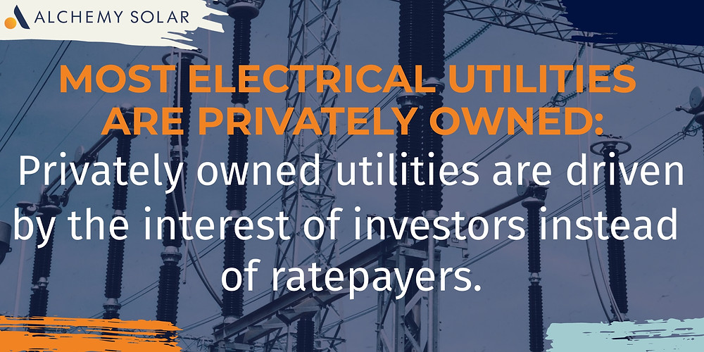Privately owned utilities care about investors instead of ratepayers